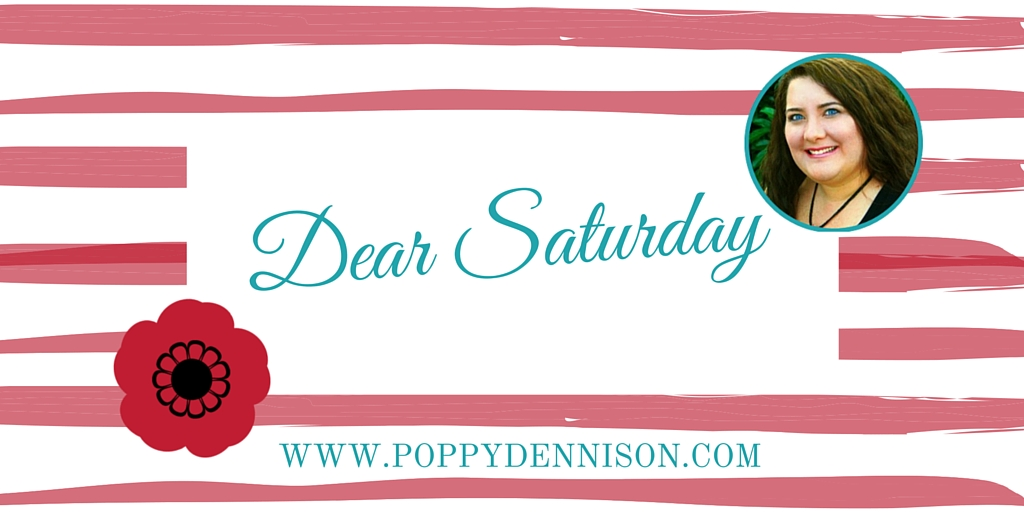 Poppy Dennison Dear Saturday